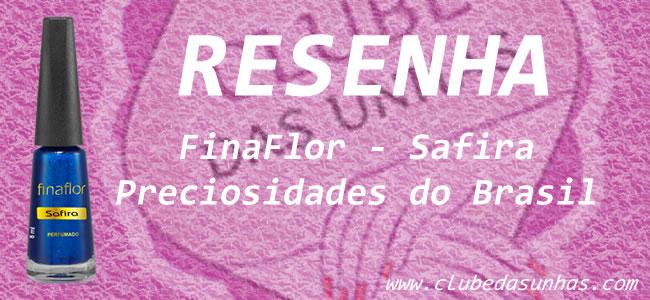 Fina Flor - Safira - preciosidades do Brasil